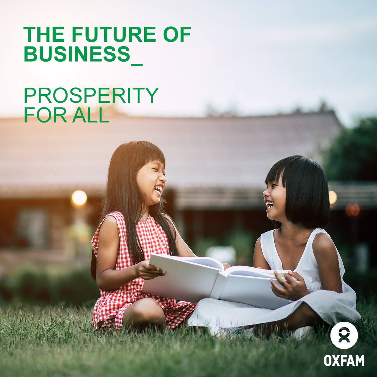 The Future of Business is Prosperity for All - Oxfam Asia