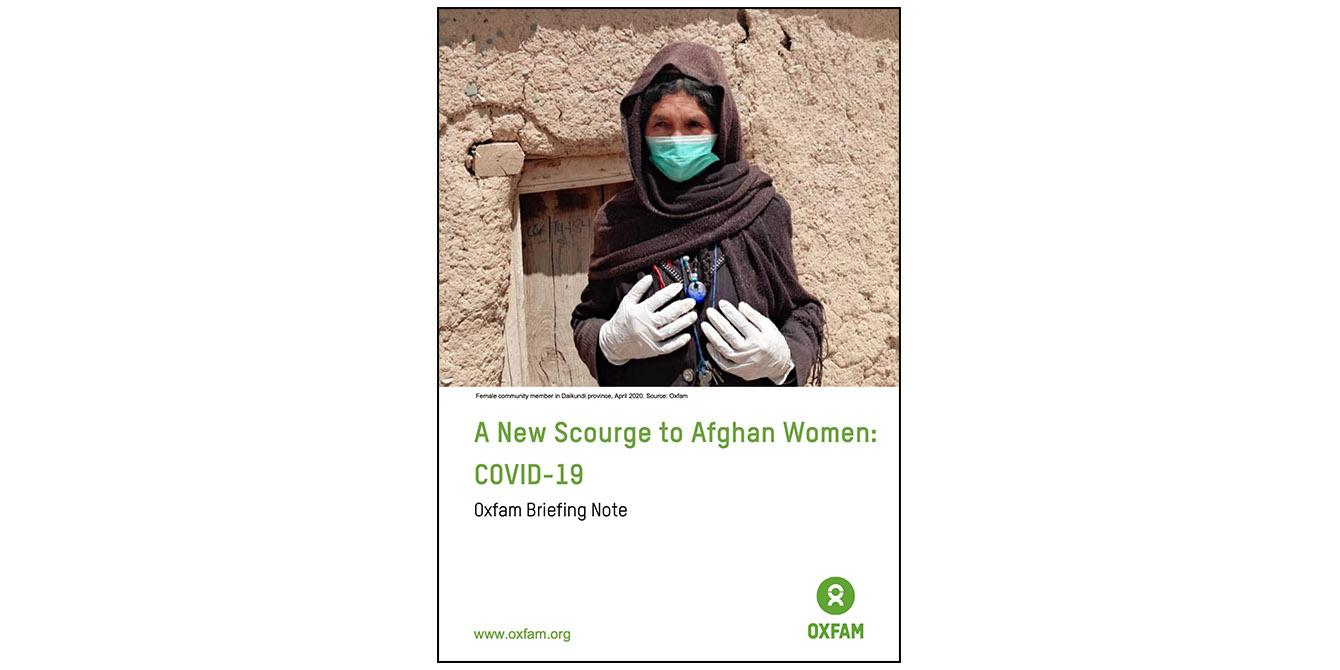 Oxfam in Asia - Afghanistan - A New Scourge to Afghan Women: COVID-19