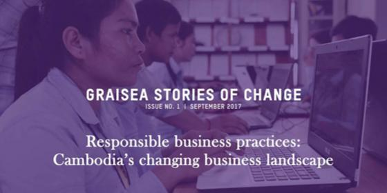 Oxfam in Asia - GRAISEA Programme - Stories of Change - Responsible Business Practices: Cambodia's Changing Business Landscape
