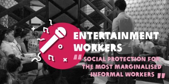 Entertainment workers, Social Protectin For The Informal Workers
